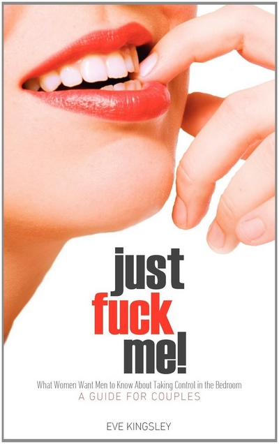 JUST FUCK ME! - autor této příručky si očivicně pro ostřejší slova nechodí daleko. Prostě mě ošukej je kniha pro páry o tom, jak má muž převezmout kontrlu v ložnici.