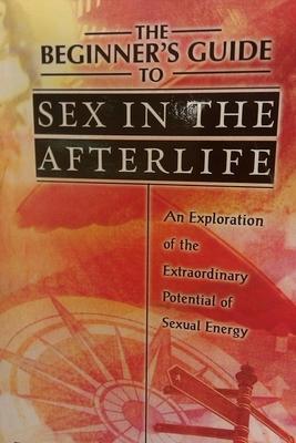 Sex v posmrtném životě - průvodce pro začátečníky